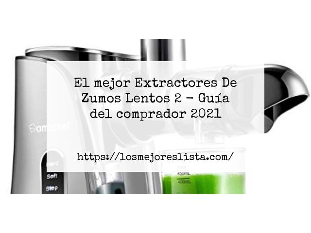 Los Mejores Extractores De Zumos Lentos 2 – Guía de compra, Opiniones y Comparativa del 2021 (España)