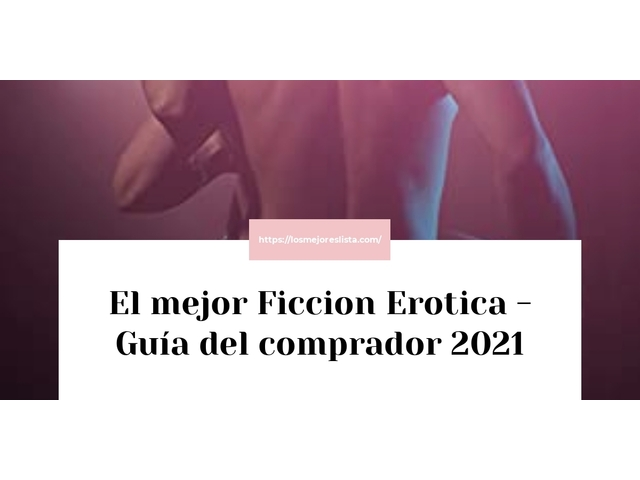 Los Mejores Ficcion Erotica – Guía de compra, Opiniones y Comparativa del 2021 (España)