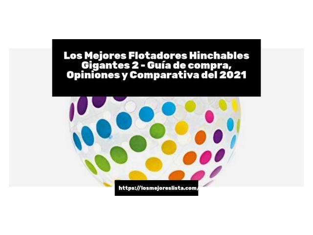 Los Mejores Flotadores Hinchables Gigantes 2 – Guía de compra, Opiniones y Comparativa del 2021 (España)