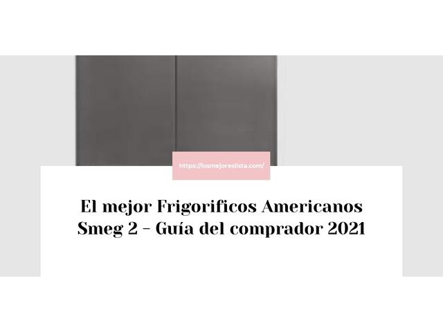 Los Mejores Frigorificos Americanos Smeg 2 – Guía de compra, Opiniones y Comparativa del 2021 (España)