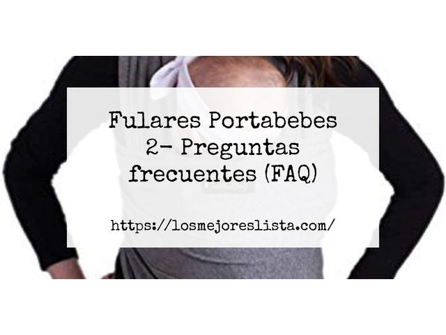 Los Mejores Fulares Portabebes 2 – Guía de compra, Opiniones y Comparativa del 2021 (España)