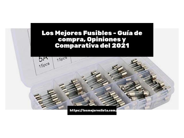 Los Mejores Fusibles – Guía de compra, Opiniones y Comparativa del 2021 (España)