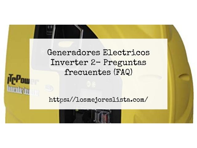 Los Mejores Generadores Electricos Inverter 2 – Guía de compra, Opiniones y Comparativa del 2021 (España)
