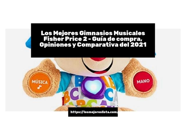 Los Mejores Gimnasios Musicales Fisher Price 2 – Guía de compra, Opiniones y Comparativa del 2021 (España)