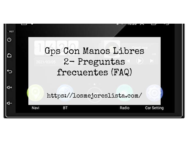 Los Mejores Gps Con Manos Libres 2 – Guía de compra, Opiniones y Comparativa del 2021 (España)
