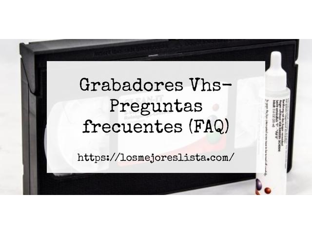Los Mejores Grabadores Vhs – Guía de compra, Opiniones y Comparativa del 2021 (España)