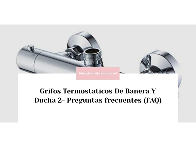 Los Mejores Grifos Termostaticos De Banera Y Ducha 2 – Guía de compra, Opiniones y Comparativa del 2021 (España)