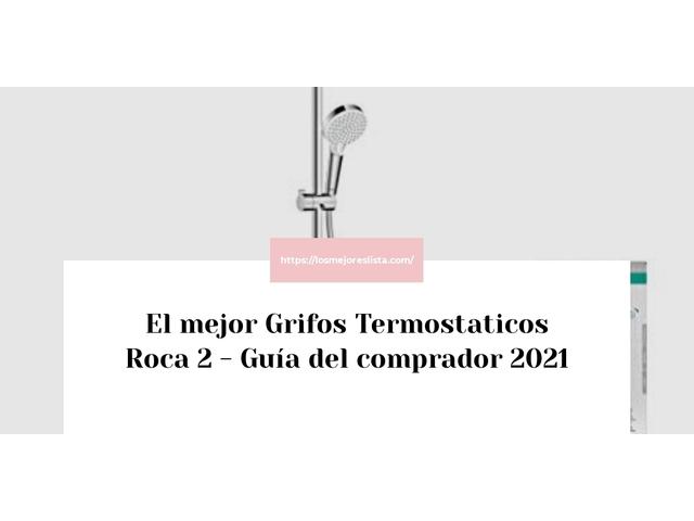 Los Mejores Grifos Termostaticos Roca 2 – Guía de compra, Opiniones y Comparativa del 2021 (España)