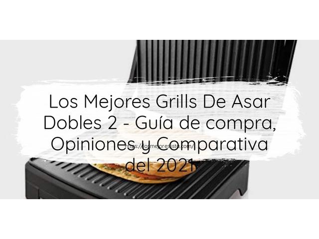 Los Mejores Grills De Asar Dobles 2 – Guía de compra, Opiniones y Comparativa del 2021 (España)