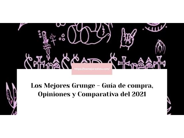 Los Mejores Grunge – Guía de compra, Opiniones y Comparativa del 2021 (España)