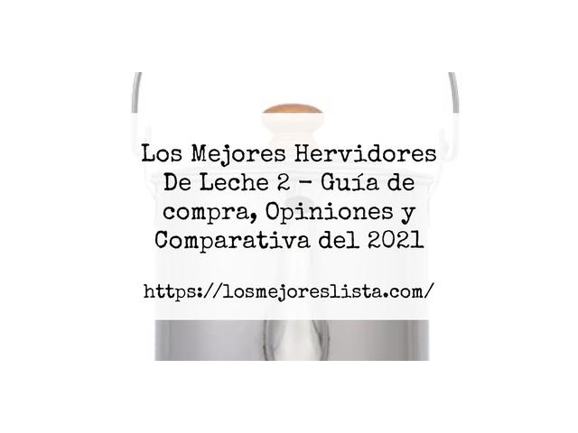 Los Mejores Hervidores De Leche 2 – Guía de compra, Opiniones y Comparativa del 2021 (España)