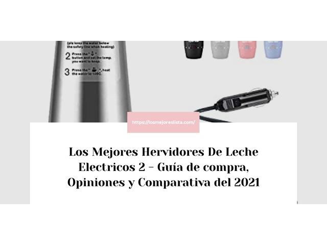 Los Mejores Hervidores De Leche Electricos 2 – Guía de compra, Opiniones y Comparativa del 2021 (España)