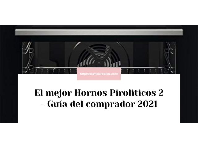 Los Mejores Hornos Piroliticos 2 – Guía de compra, Opiniones y Comparativa del 2021 (España)