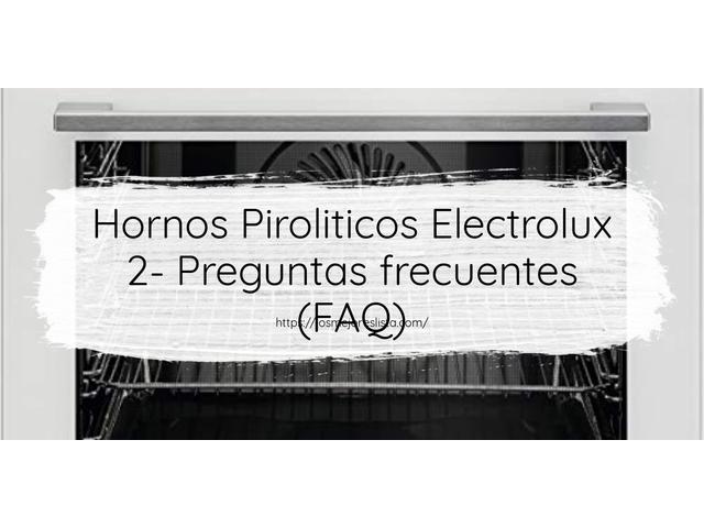 Los Mejores Hornos Piroliticos Electrolux 2 – Guía de compra, Opiniones y Comparativa del 2021 (España)