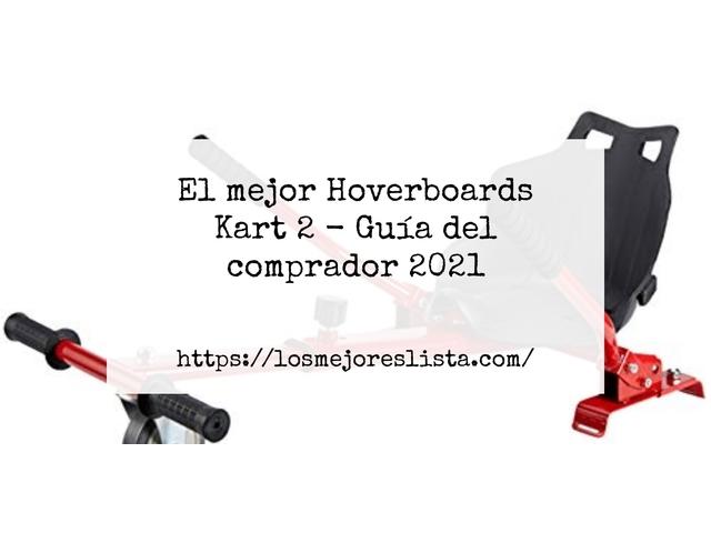Los Mejores Hoverboards Kart 2 – Guía de compra, Opiniones y Comparativa del 2021 (España)