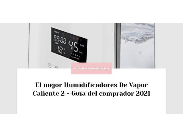 Los Mejores Humidificadores De Vapor Caliente 2 – Guía de compra, Opiniones y Comparativa del 2021 (España)