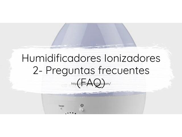 Los Mejores Humidificadores Ionizadores 2 – Guía de compra, Opiniones y Comparativa del 2021 (España)