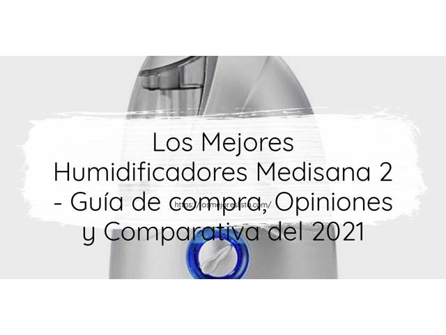 Los Mejores Humidificadores Medisana 2 – Guía de compra, Opiniones y Comparativa del 2021 (España)