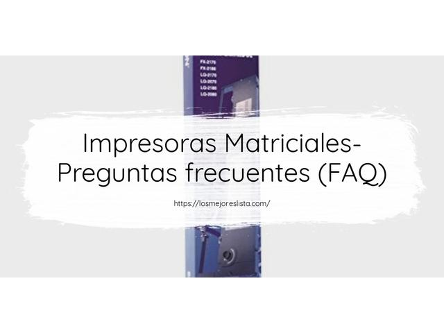 Los Mejores Impresoras Matriciales – Guía de compra, Opiniones y Comparativa del 2021 (España)