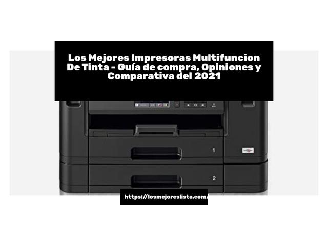Los Mejores Impresoras Multifuncion De Tinta – Guía de compra, Opiniones y Comparativa del 2021 (España)