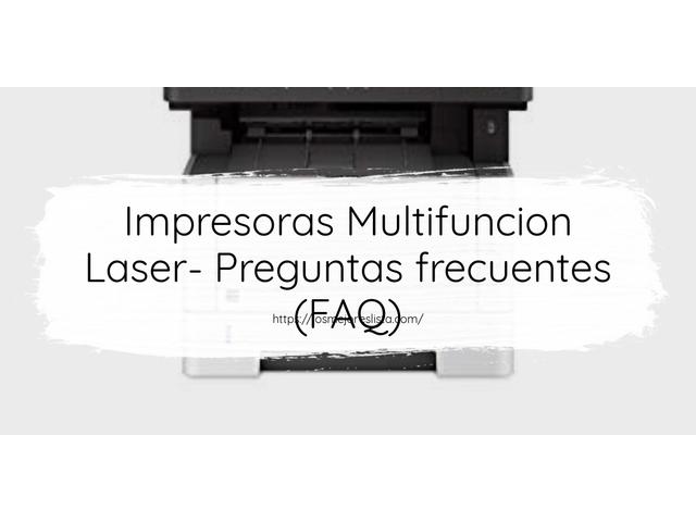 Los Mejores Impresoras Multifuncion Laser – Guía de compra, Opiniones y Comparativa del 2021 (España)