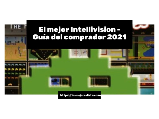 Los Mejores Intellivision – Guía de compra, Opiniones y Comparativa del 2021 (España)
