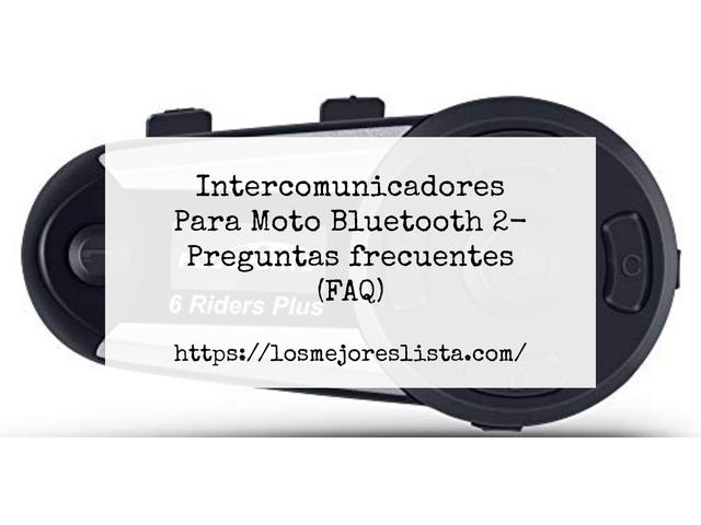 Los Mejores Intercomunicadores Para Moto Bluetooth 2 – Guía de compra, Opiniones y Comparativa del 2021 (España)