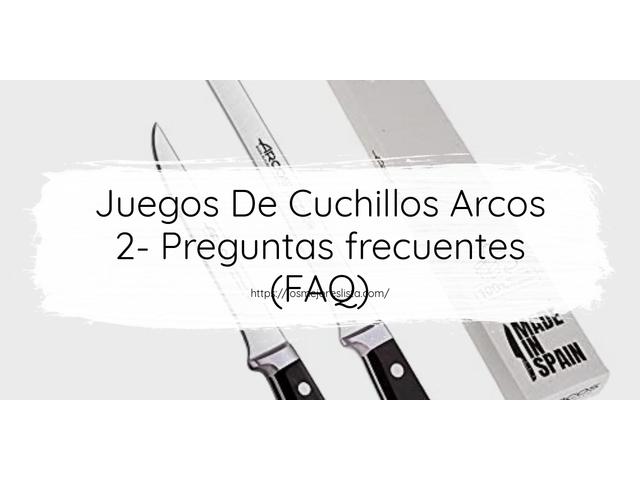Los Mejores Juegos De Cuchillos Arcos 2 – Guía de compra, Opiniones y Comparativa del 2021 (España)