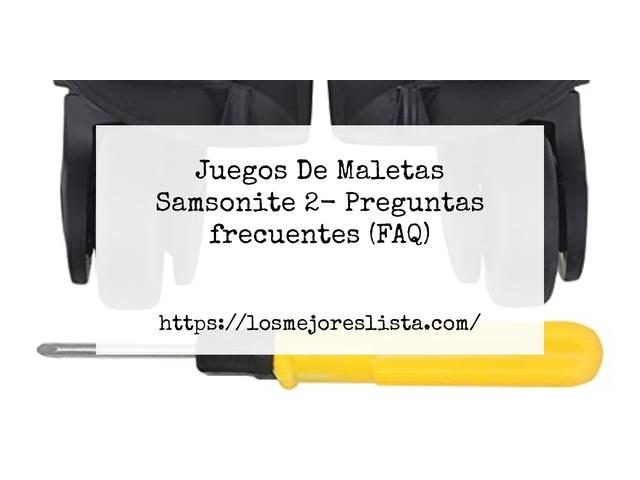 Los Mejores Juegos De Maletas Samsonite 2 – Guía de compra, Opiniones y Comparativa del 2021 (España)