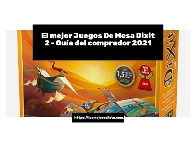 Los Mejores Juegos De Mesa Dixit 2 – Guía de compra, Opiniones y Comparativa del 2021 (España)