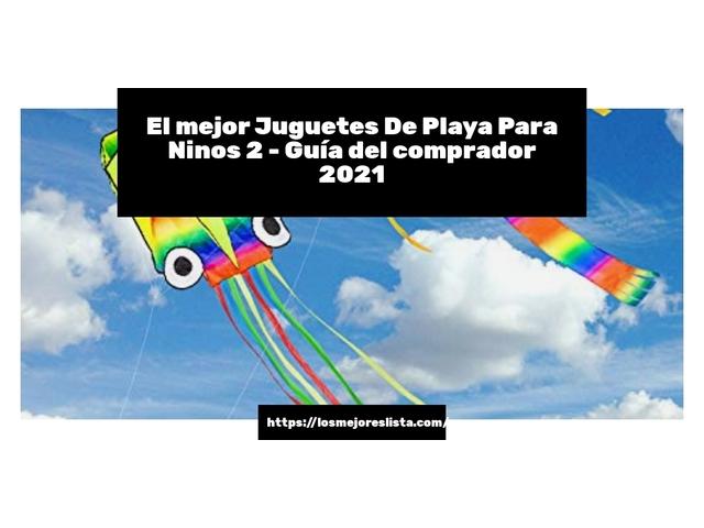 Los Mejores Juguetes De Playa Para Ninos 2 – Guía de compra, Opiniones y Comparativa del 2021 (España)