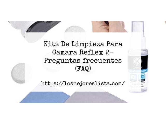Los Mejores Kits De Limpieza Para Camara Reflex 2 – Guía de compra, Opiniones y Comparativa del 2021 (España)