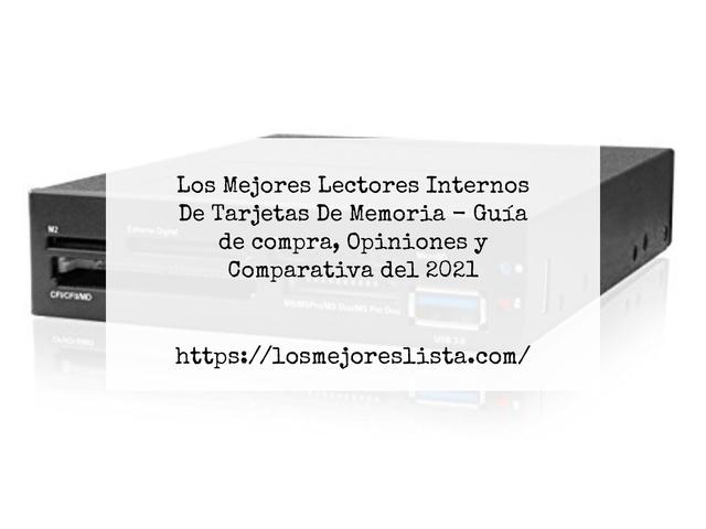 Los Mejores Lectores Internos De Tarjetas De Memoria – Guía de compra, Opiniones y Comparativa del 2021 (España)