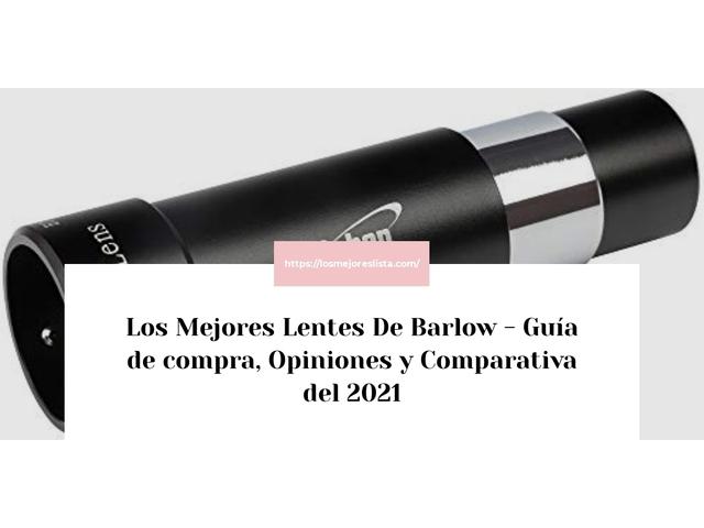 Los Mejores Lentes De Barlow – Guía de compra, Opiniones y Comparativa del 2021 (España)