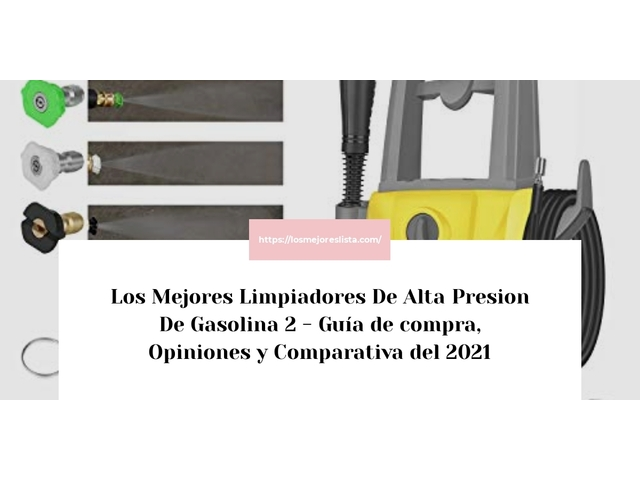 Los Mejores Limpiadores De Alta Presion De Gasolina 2 – Guía de compra, Opiniones y Comparativa del 2021 (España)