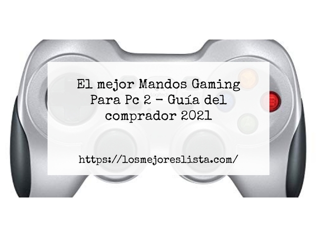 Los Mejores Mandos Gaming Para Pc 2 – Guía de compra, Opiniones y Comparativa del 2021 (España)