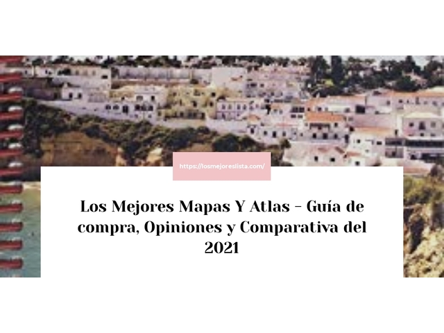 Los Mejores Mapas Y Atlas – Guía de compra, Opiniones y Comparativa del 2021 (España)