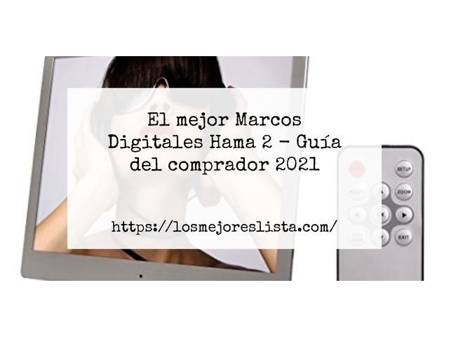 Los Mejores Marcos Digitales Hama 2 – Guía de compra, Opiniones y Comparativa del 2021 (España)