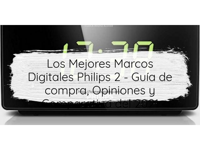 Los Mejores Marcos Digitales Philips 2 – Guía de compra, Opiniones y Comparativa del 2021 (España)