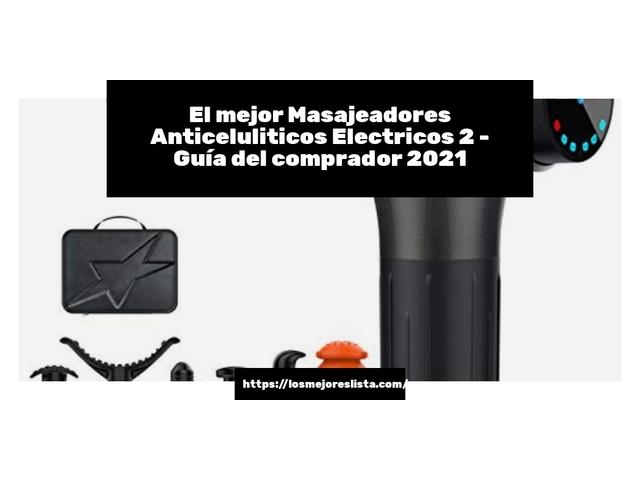 Los Mejores Masajeadores Anticeluliticos Electricos 2 – Guía de compra, Opiniones y Comparativa del 2021 (España)