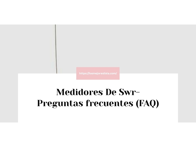 Los Mejores Medidores De Swr – Guía de compra, Opiniones y Comparativa del 2021 (España)