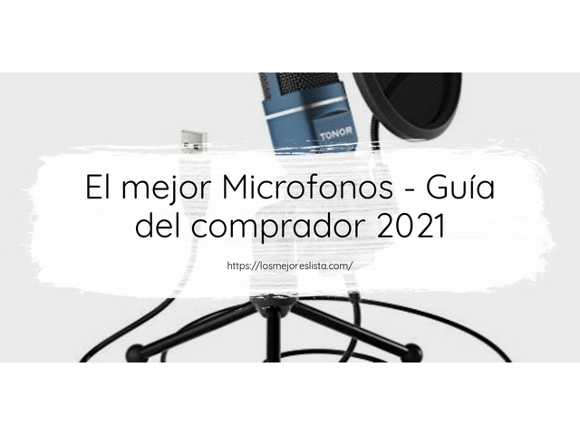 Los Mejores Microfonos – Guía de compra, Opiniones y Comparativa del 2021 (España)