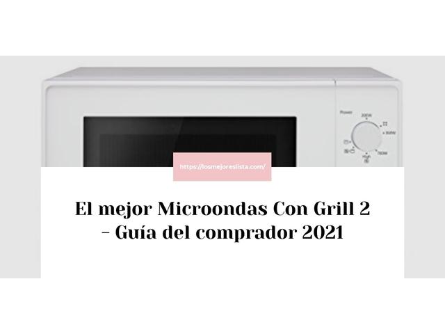 Los Mejores Microondas Con Grill 2 – Guía de compra, Opiniones y Comparativa del 2021 (España)