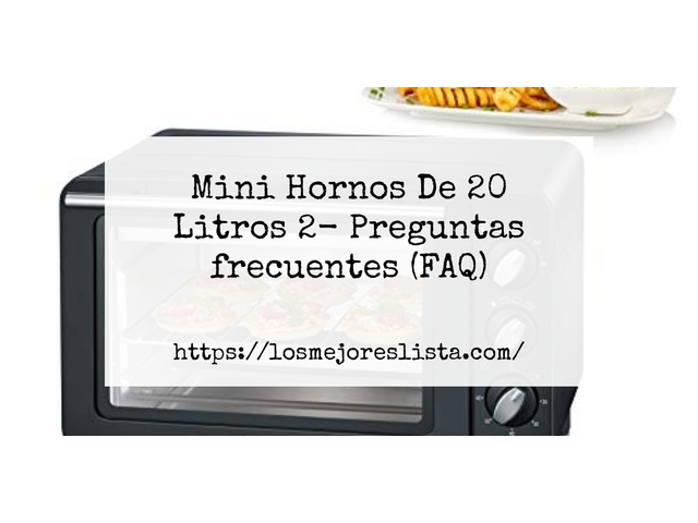 Los Mejores Mini Hornos De 20 Litros 2 – Guía de compra, Opiniones y Comparativa del 2021 (España)