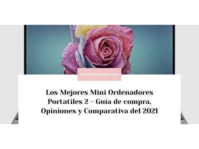 Los Mejores Mini Ordenadores Portatiles 2 – Guía de compra, Opiniones y Comparativa del 2021 (España)