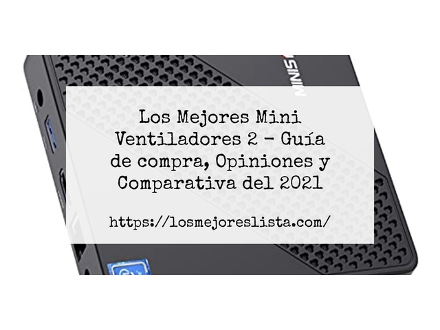 Los Mejores Mini Ventiladores 2 – Guía de compra, Opiniones y Comparativa del 2021 (España)