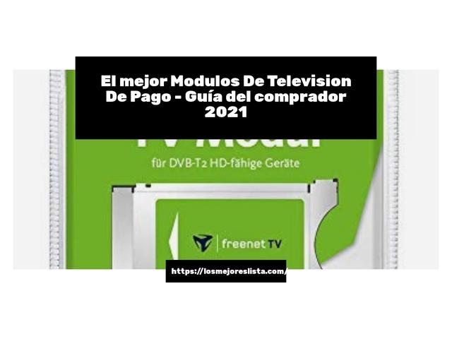 Los Mejores Modulos De Television De Pago – Guía de compra, Opiniones y Comparativa del 2021 (España)