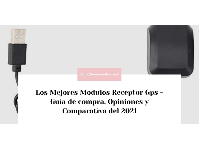 Los Mejores Modulos Receptor Gps – Guía de compra, Opiniones y Comparativa del 2021 (España)