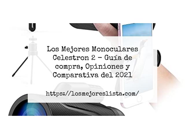 Los Mejores Monoculares Celestron 2 – Guía de compra, Opiniones y Comparativa del 2021 (España)