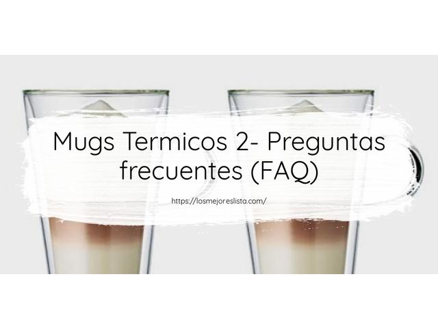 Los Mejores Mugs Termicos 2 – Guía de compra, Opiniones y Comparativa del 2021 (España)